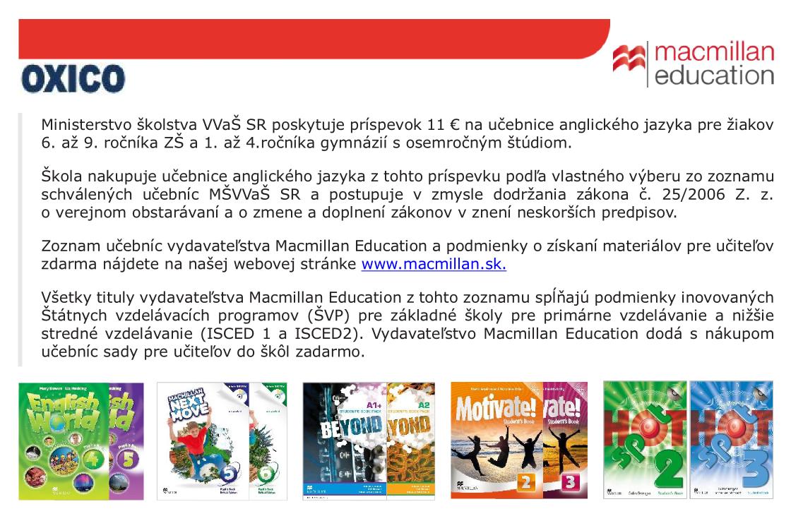 76115120c ktoré si môžete vybrať zo zoznamu schválených učebníc. Podrobné informácie  o ponuke nájdete tu. Cenník titulov Macmillan, na ktoré ministerstvo  poskytuje ...